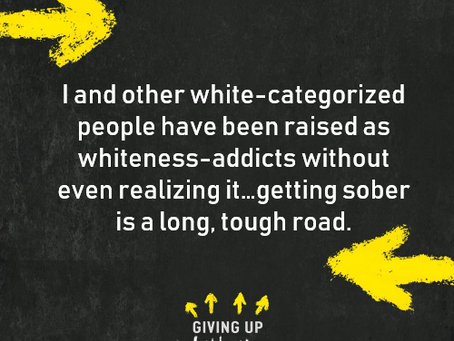 Dying to Whiteness Addiction