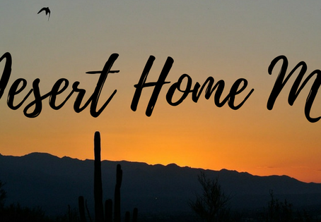 Welcome to (our) Desert Home!