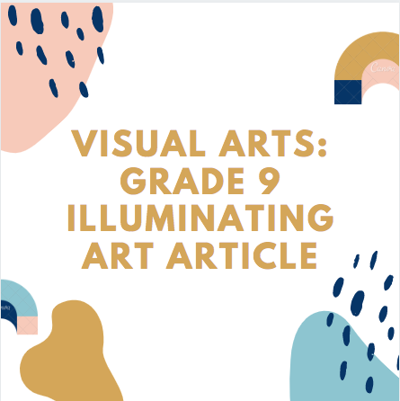 Visual Arts Reflection: Grade 9 Illuminating Art Article