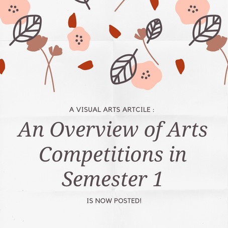 An Overview of Arts Competitions in Semester One