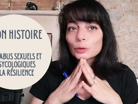 Mon histoire : des abus sexuels et psychologiques à la résilience.