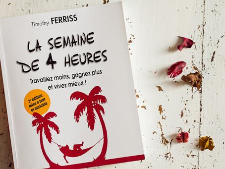 """J'ai lu """" La semaine de 4 heures """" de Timothy Ferriss"""