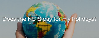 Will NDIS pay for holidays.png
