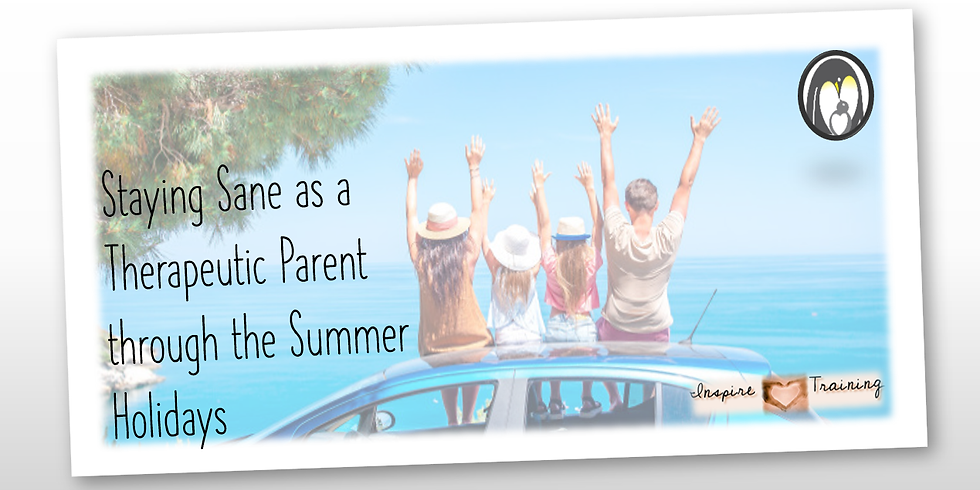 Staying Sane as a Therapeutic Parent through the Summer Holidays - Week 2