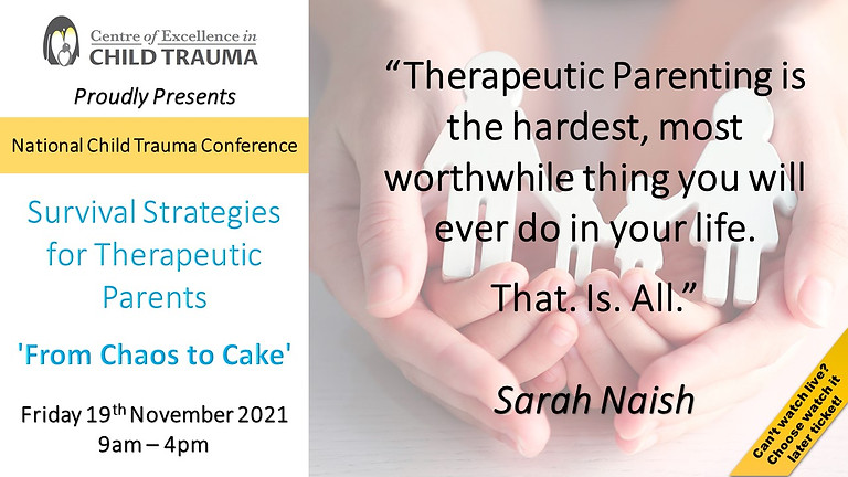 The Centre of Excellence in Child Trauma National Conference 'Survival Strategies for Therapeutic Parents'