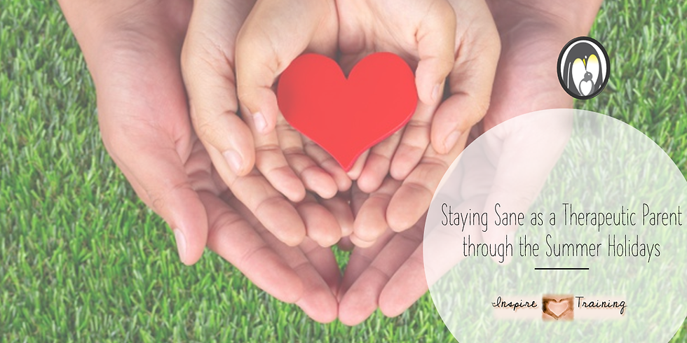 Staying Sane as a Therapeutic Parent through the Summer Holidays - Week 3