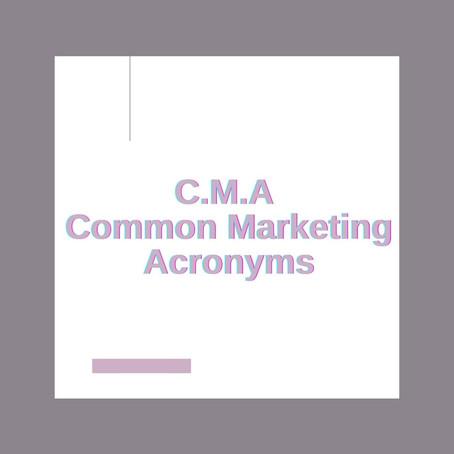 C.M.A... COMMON MARKETING ACRONYMS!