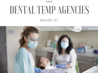 Are Dental Temp Agencies Worth It?