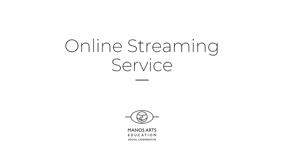 Online Streaming Service - Manos Arts Co