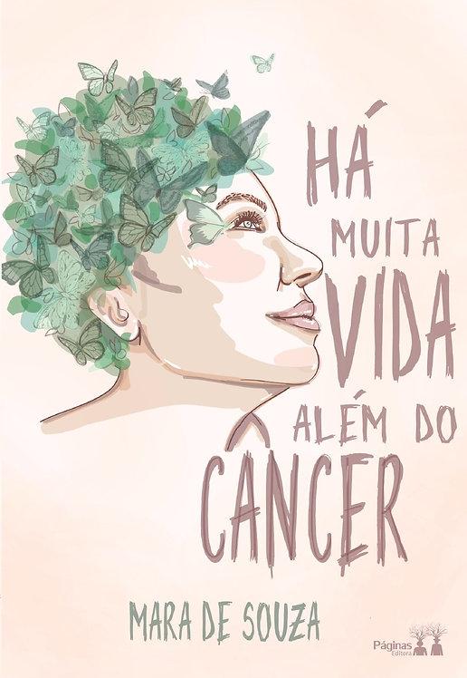 Há Muita Vida Além do Câncer