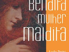 BENDITA MULHER MALDITA
