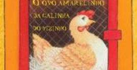 O OVO AMARELINHO DA GALINHA DO VIZINHO