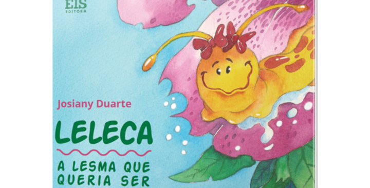 Leleca: a lesma que queria ser diferente