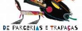 DE PARCERIAS E TRAPAÇA