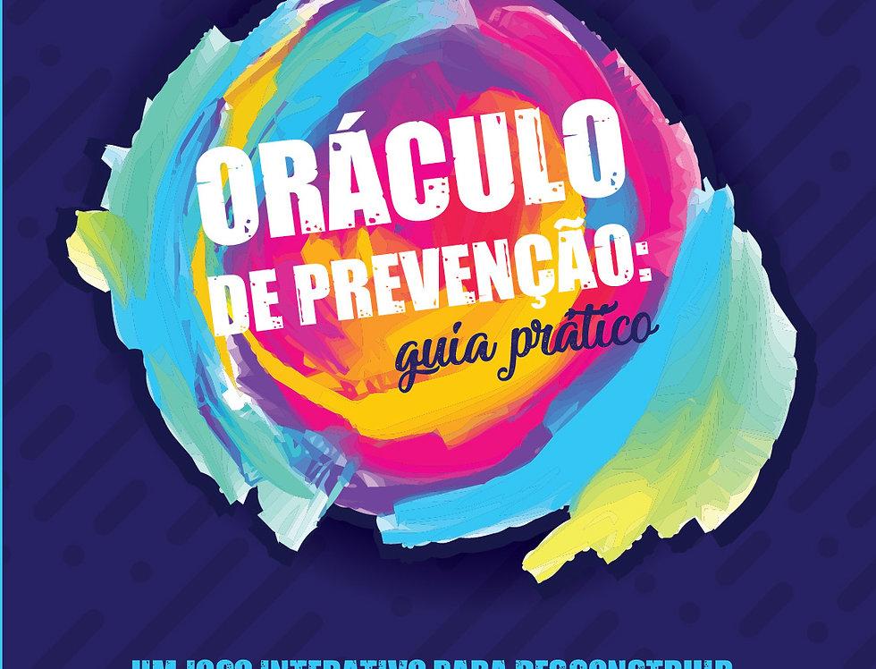 ORACULO DE PREVENÇÃO: GUIA PRATICO - UM JOGO INTERATIVO PARA DESCONS...
