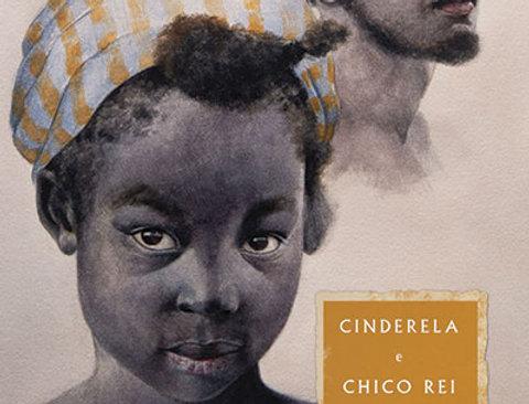 CINDERELA E CHICO REI