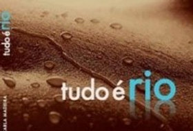 TUDO É RIO