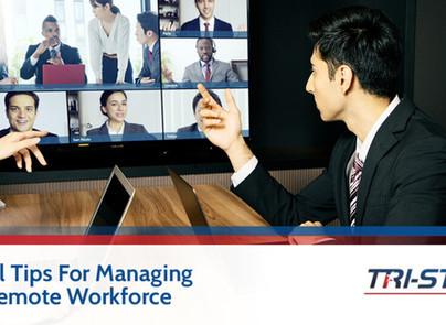 3 Helpful Tips For Managing Your Remote Workforce