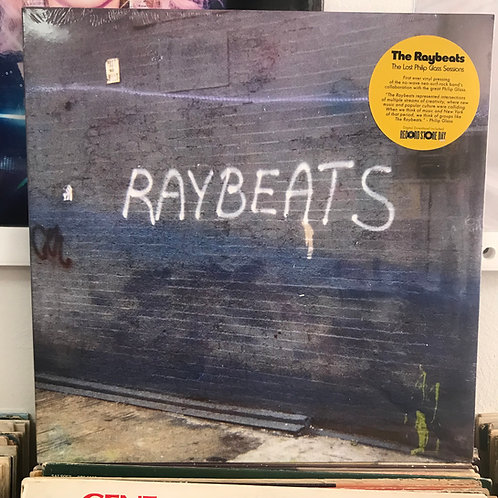The Raybeats–The Lost Philip Glass Sessions