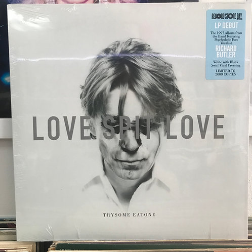 Love Spit Love–Trysome Eatone