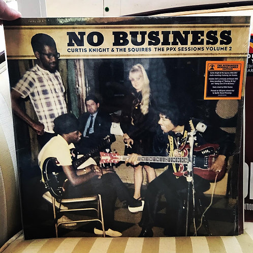 CURTIS KNIGHT & THE SQUIRES No Business: The PPX Sessions Volume 2