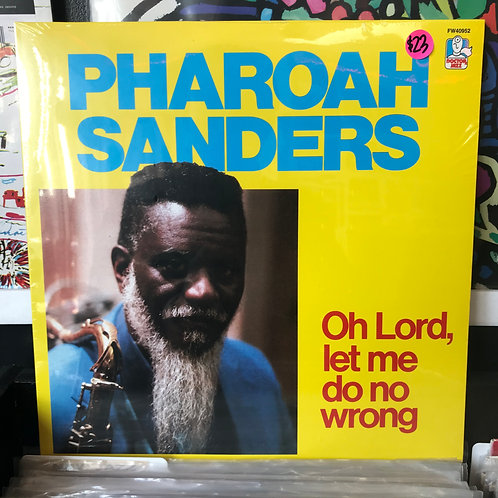 Pharoah Sanders ‎– Oh Lord, Let Me Do No Wrong