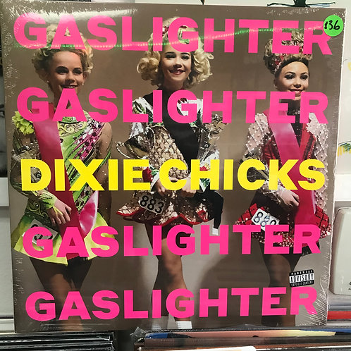 Dixie Chicks ‎– Gaslighter