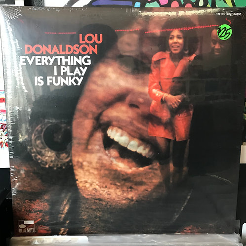 Lou Donaldson ‎– Everything I Play Is Funky
