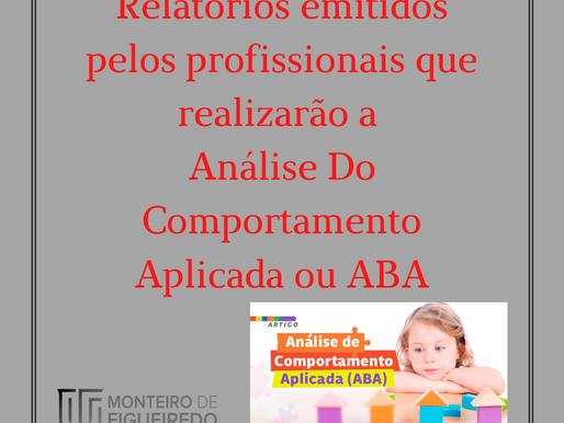Relatórios emitidos pelos profissionais que realizarão a Análise Do Comportamento Aplicada ou ABA
