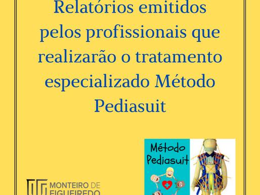 Relatórios emitidos pelos profissionais que realizarão o tratamento especializado Método Pediasuit