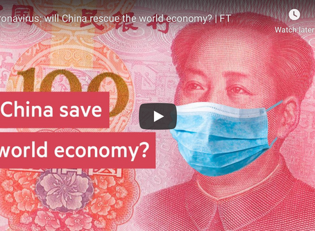 Coronavirus: Will China Rescue The World Economy? [Financial Times Video]