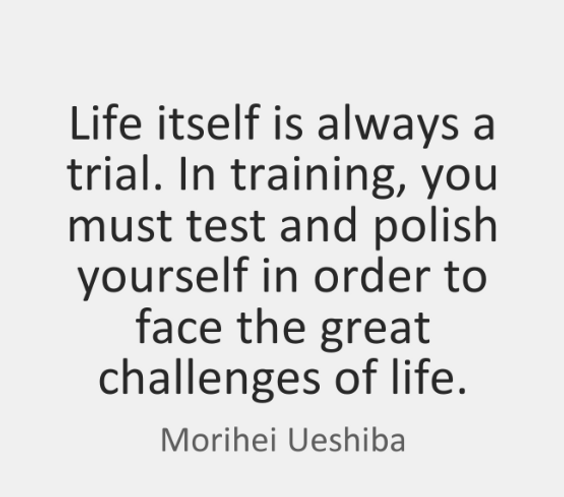 Morihei Ueshiba Quote abou life being a trial