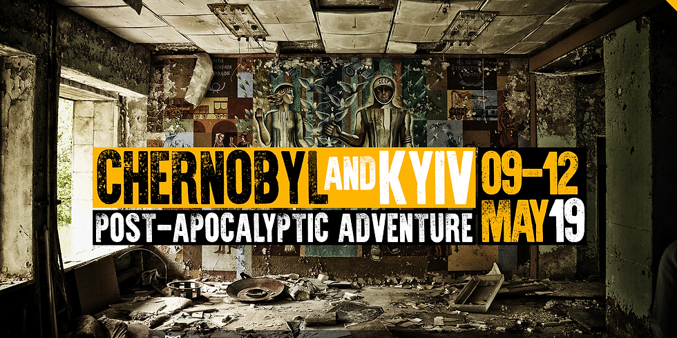 Chernobyl and Kyiv - Post-Apocalyptic Adventure
