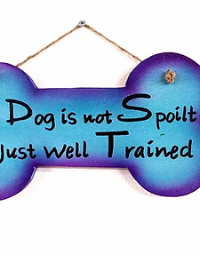 My Dog is not Spoilt: Hanging Wall Plaque