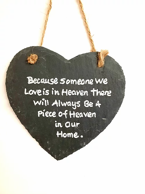 Slate Hanging Wall Plaque: Because Someone we Love