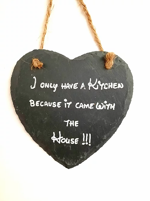 Slate Hanging Wall Plaque: I only Have a Kitchen
