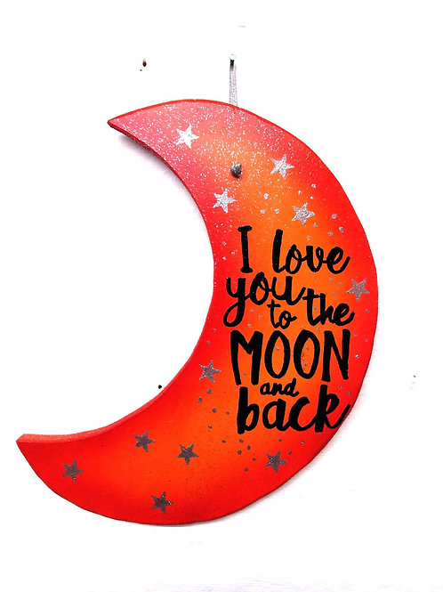I love you to the moon and back Hanging wall Plaque. Orange and Yellow