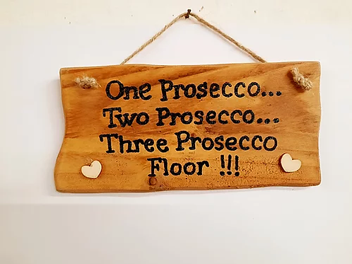One Prosecco : Rustic Wall Plaque