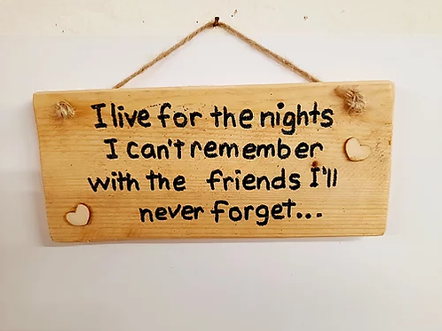 I live for the nights : Rustic Wall Plaque