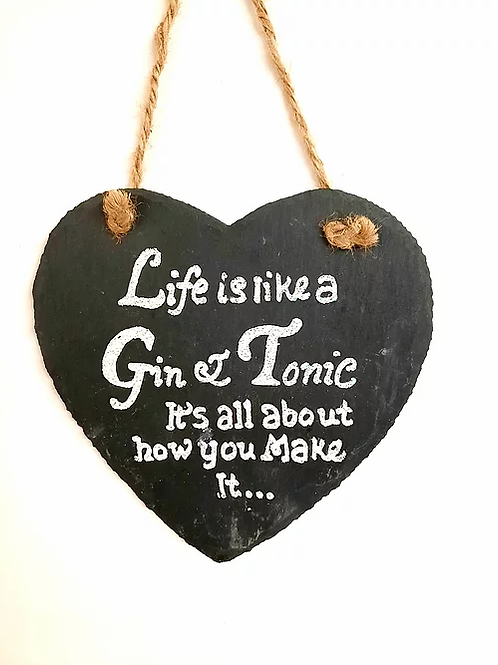 Slate Hanging Wall Plaque: Life Is Like a Gin & Tonic