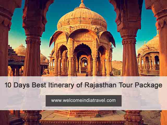 10 days best itinerary of rajasthan tour package