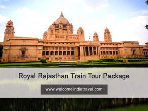 royal rajasthan train tour package
