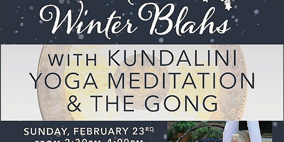 Beat the Winter Blahs with Kundalini and the Gong