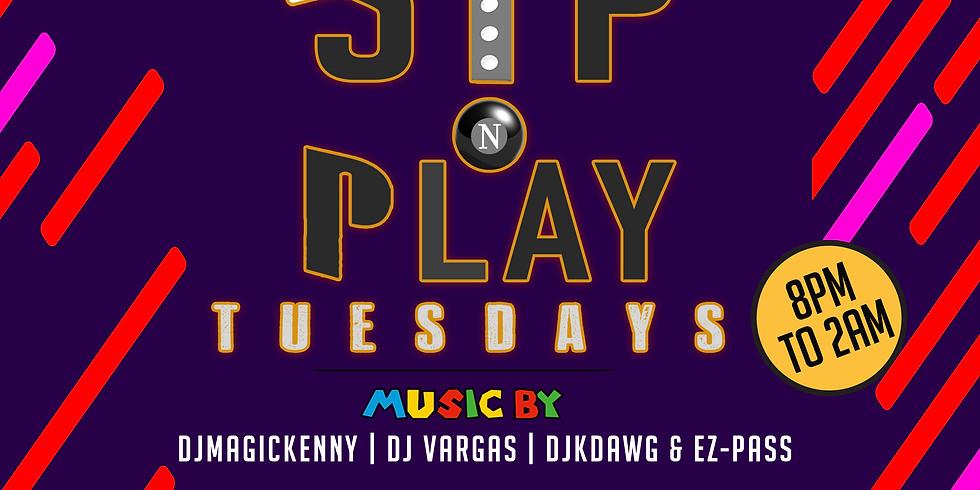 SIP & PLAY TUESDAYS