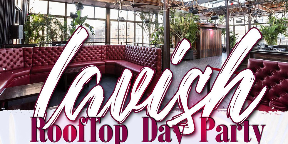 LAVISH ROOFTOP DAY PARTY