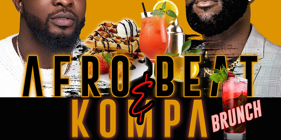 AFROBEATS AND KOMPA (Brunch/Dayparty)