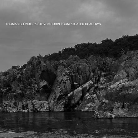 THOMAS BLONDET & STEVEN RUBIN - COMPLICATED SHADOWS
