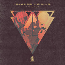 THOMAS BLONDET FEAT JULIA VO - I NEED YOU