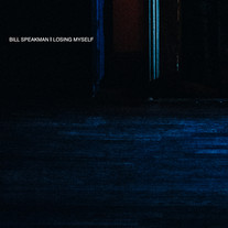 BILL SPEAKMAN - LOSING MYSELF