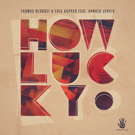 THOMAS BLONDET FEAT ARNOLD JARVIS - HOW LUCKY
